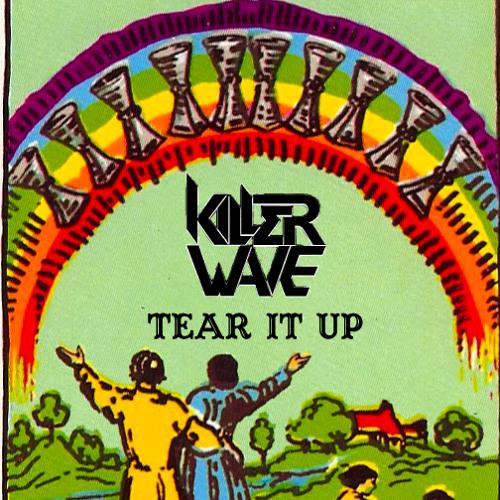 Tear It Up - Killer Wave