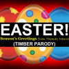 Easter! [Timber Parody - Easter 2014]