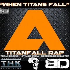 """Titanfall Rap - """"When Titans Fall"""""""