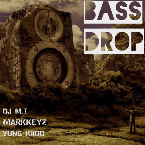 @DJMI973 X @iMarkkeyz X @YoungKid_NJ- Bass Drop (Feat. Fatman Scoop)