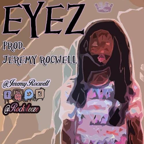 Eyez (Prod. Jeremy Rocwell)