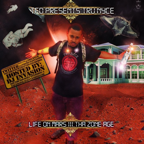 Tru Nyce - Life... On Mars III: Tha Zone Age