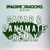 [Free Download]Imagine Dragons - Demons(Ganar & Danomate Remix)