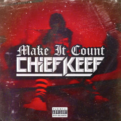 Make It Count - Chief Keef