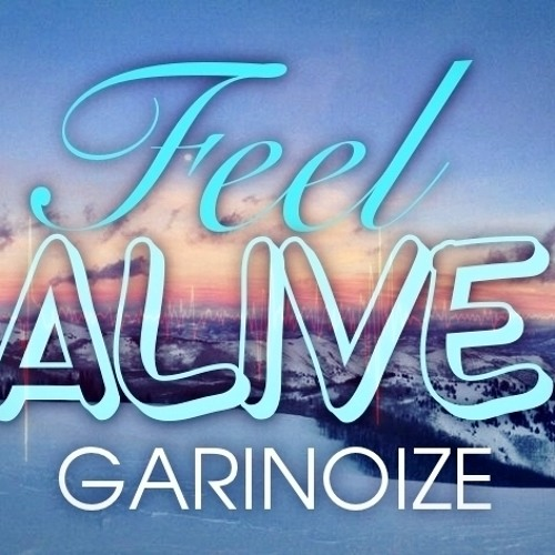 Garinoize - Feel Alive (VIP Intro Version)