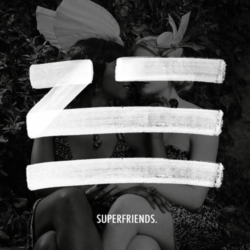 ZHU - Superfriends.