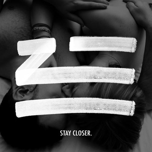ZHU - Stay Closer.