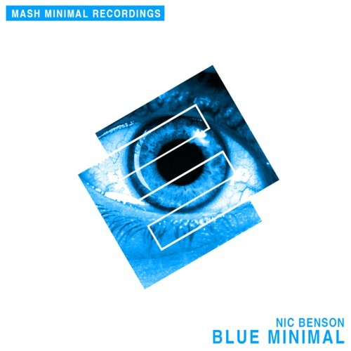 Nic Benson - Blue Minimal (Original Mix) OUT NOW