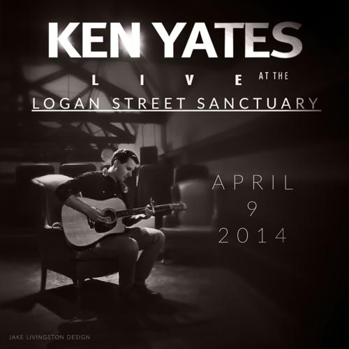 Ken Yates Live at the Logan Street Sanctuary - Extended