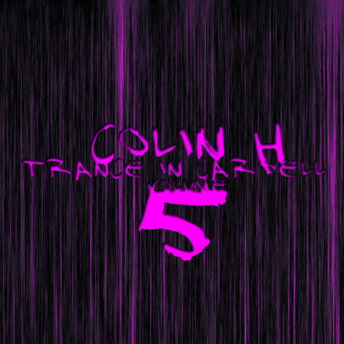 Colin H - Trance In Cardell 5 + TL & DL (Trance/TechTrance)