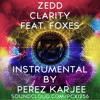 Zedd - Clarity Instrumental by Perez Karjee