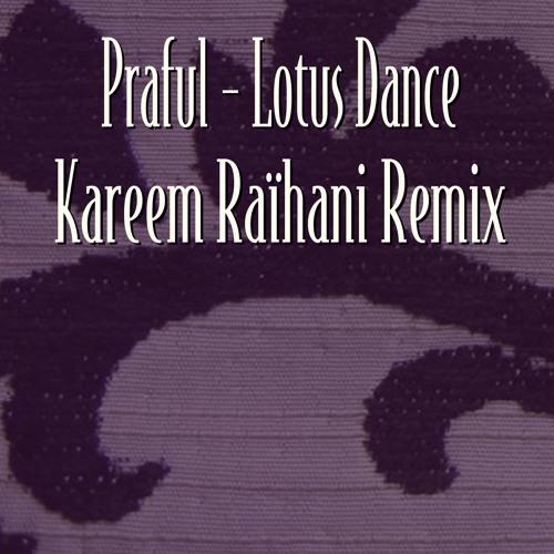 Lotus Dance (Praful) - Kareem Raïhani Remix