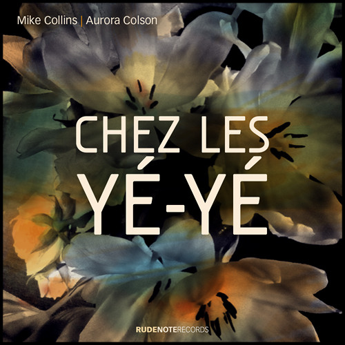 Chez Les Yé-Yé - Mike Collins & Aurora Colson