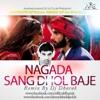 Nagada Sang Dhol - DJ Dharak Remix