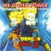 We Gotta Power (Dragonball Z theme)