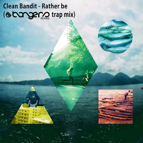Rather Be - Clean Bandit (Bangers Royale TRAP Mix)