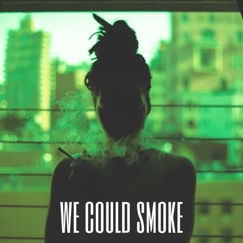WE COULD SMOKE Ft. SYNEAD & SALOMON FAYE