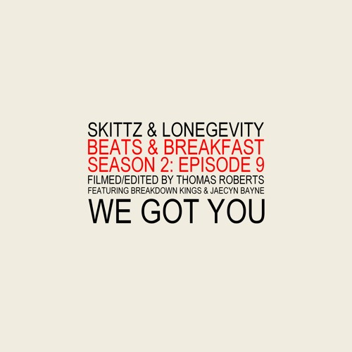 "Skittz & LONEgevity ""We Got You"" ft. Jaecyn Bayne & Breakdown Kings"