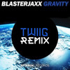 Blasterjaxx - Gravity (TWIIG Bootleg) [FREE DOWNLOAD]
