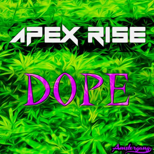 Apex Rise - Dope