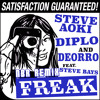 Steve Aoki, Diplo & Deorro - Freak feat. Steve Bays (NBR TRAP REMIX) ***FREE DOWNLOAD***