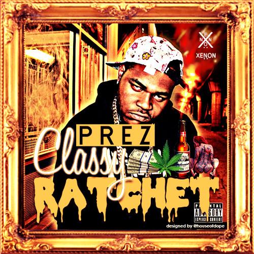 Classy Ratchet Mixtape hosted by Dj A.K.
