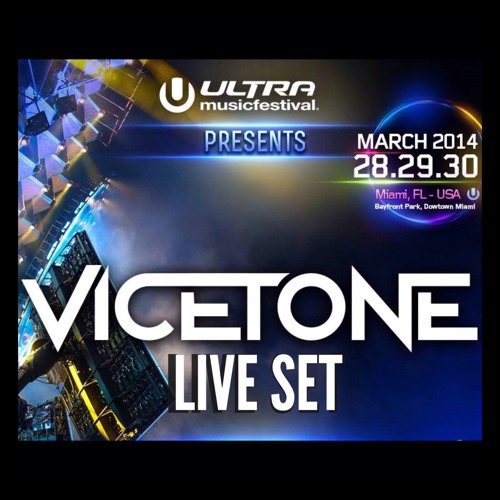 Vicetone - Ultra Music Festival 2014 - Full Set