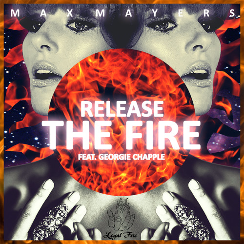 Max Mayers ft Georgie Chapple - Release the Fire (Rebz Remix) ***Out Now***