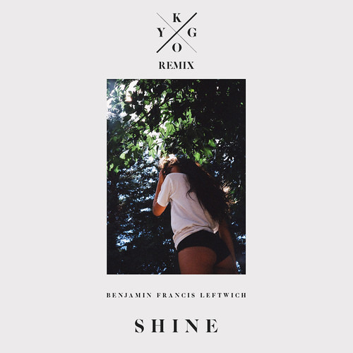 Benjamin Francis Leftwich - Shine (Kygo Remix) [Free Download]