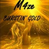 M4ze - Burstin' Gold