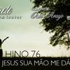 HINO CCB 76 - Cristo Jesus sua mão me dá