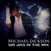 SIR JINX IN THE MIX MICHAEL JACKIN 4 BEATS