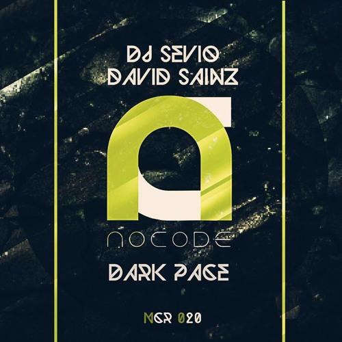 Dj Sevio & David Sainz - Dark Pace (Original Mix) [NOCODE RECORDS]
