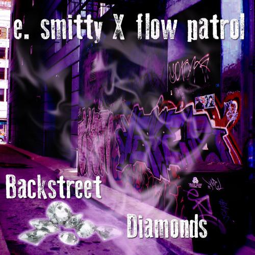 E. Smitty & Flow Patrol - Backstreet Diamonds