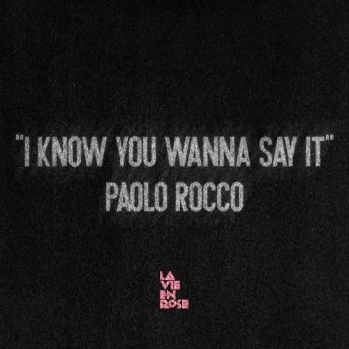 I Know You Wanna Say It (Vox Mix) - LA VIE EN ROSE