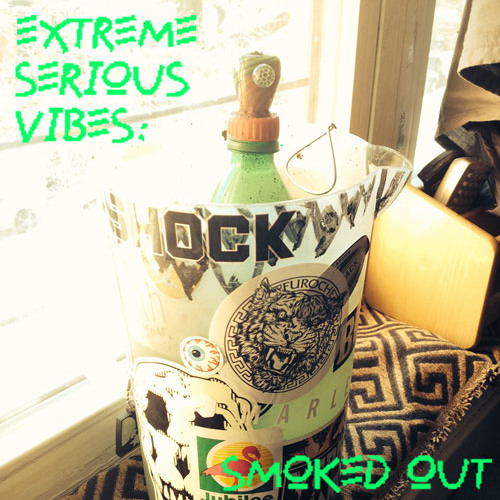 EXTREME SERIOUS VIBES: SMOKED OUT