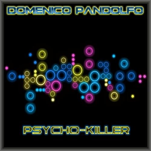 Domenico Pandolfo - Psycho Killer (Edit Mix)