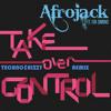 AfroJack ft. Eva Simons - Take Over Control [Techno$hizzy TRVP EDIT]