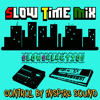 Slow Time Mix