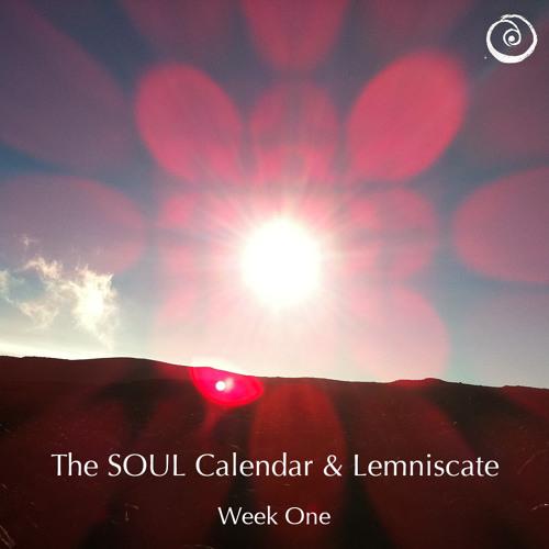 Week 1 - SOUL Calendar & Lemniscate