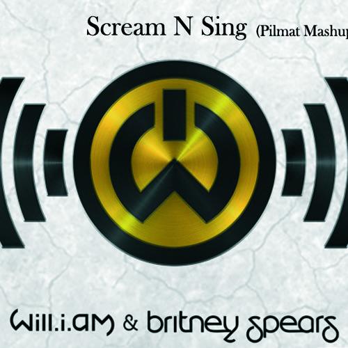 Will I am ft Britney Spears- Scream N Sing ( Pilmat Mashup )