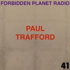 Forbidden Planet Radio Episode 41 feat. Paul Trafford