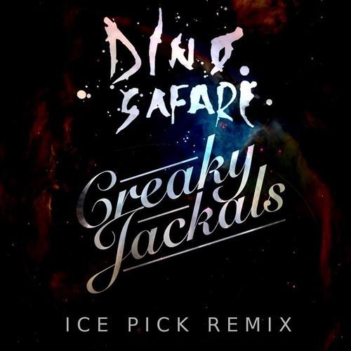 Dino Safari - Ice Pick (Creaky Jackals Remix)