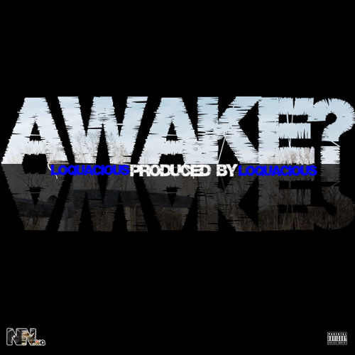 NEW Awake? [Prod By Lo]