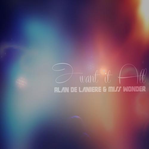 Alan de Laniere & Miss Wonder - I Want It All (Soulful Mix)