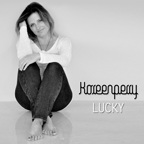 """Koreen Perry and her new single """"Lucky"""" (Radio Edit)"""