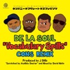 Vocabulary Spills REMIX by De La Soul feat. Consequence