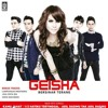 Geisha_Setengah hatiku tertinggal