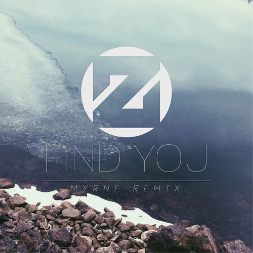 Zedd - Find You (Myrne Remix)