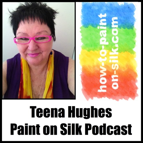 004 Paint on Silk Podcast